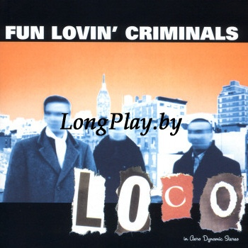 Fun Lovin' Criminals ‎–  Label:  Format:   Country: UK Released: 2001 - Loco