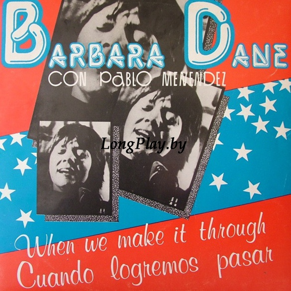 Barbara Dane con Pablo Menèndez  - When We Make It Through / Cuando Logremos Pasar