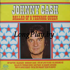 Johnny Cash ‎ - Ballad Of A Teenage Queen