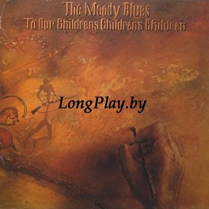 The Moody Blues  - To Our Children's Children's Children