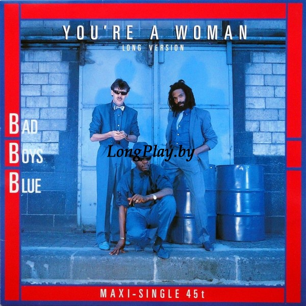 Bad Boys Blue - You're A Woman (Long Version)