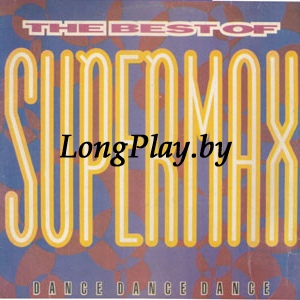 Supermax  - The Best Of Supermax (Dance Dance Dance)