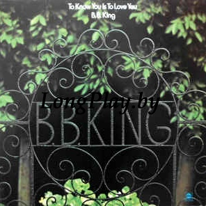 B.B. King ‎ - To Know You Is To Love You