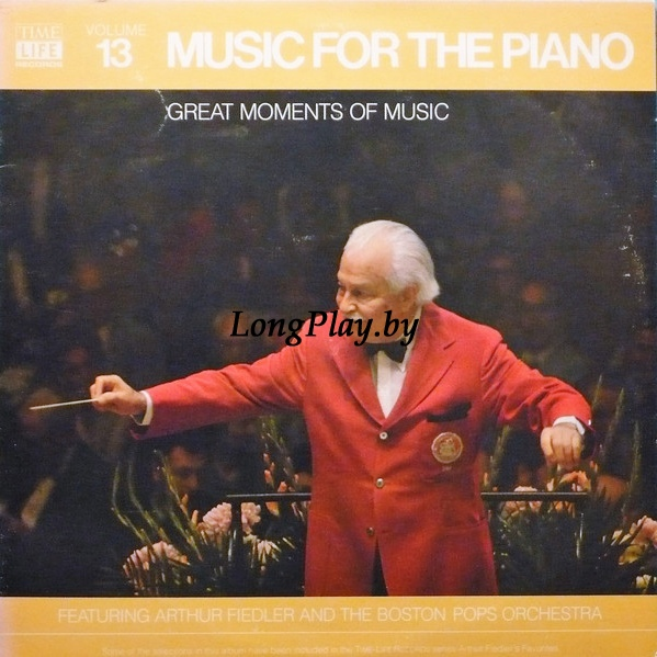 Arthur Fiedler, The Boston Pops Orchestra - Great Moments Of Music: Volume 13: Music For The Piano