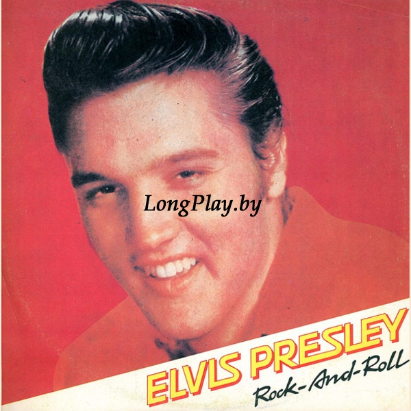 Elvis Presley ‎ - Rock-And-Roll
