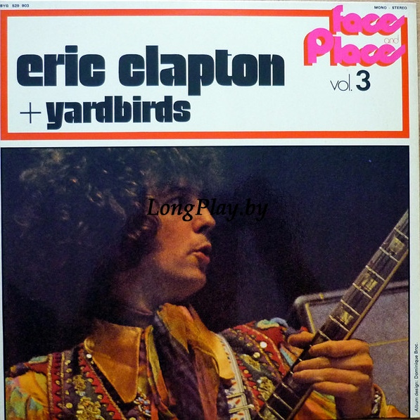 Eric Clapton + Yardbirds - Faces And Places Vol. 3